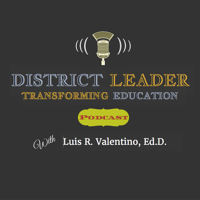 district leader transforming education podcast