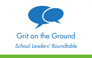 Grit on the Ground: School Leaders' Roundtable on Social-Emotional Learning