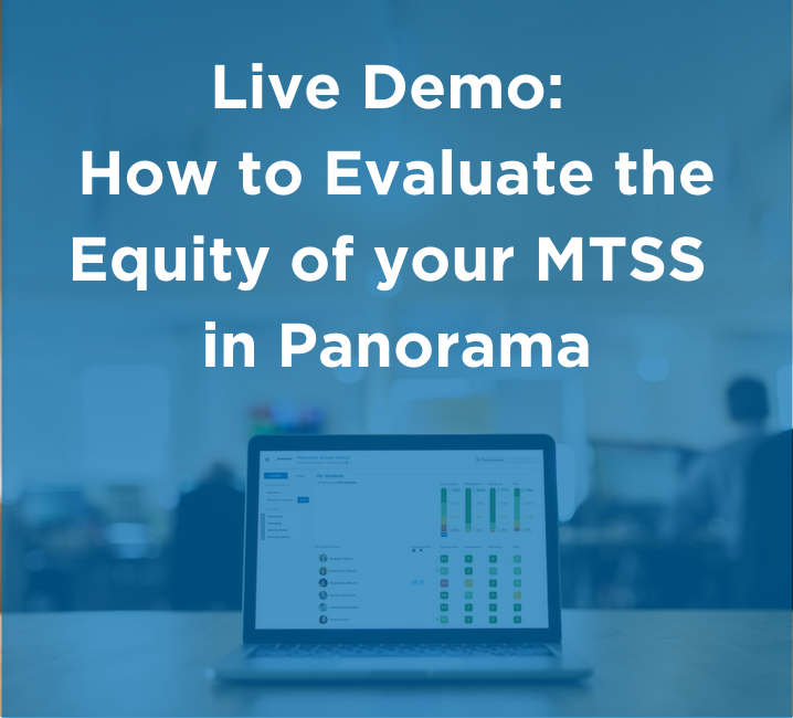 Live Demo_ How to Evaluate the Equity of your MTSS in Panorama