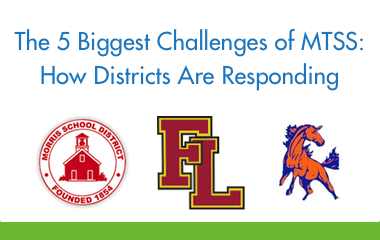 The 5 Biggest Challenges of MTSS: How Districts Are Responding