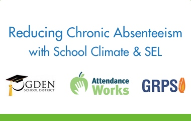 Reducing Chronic Absenteeism with School Climate and SEL