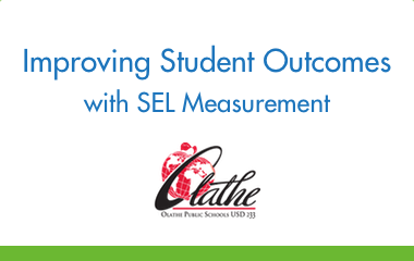 Improving Student Outcomes with Social-Emotional Learning Measurement