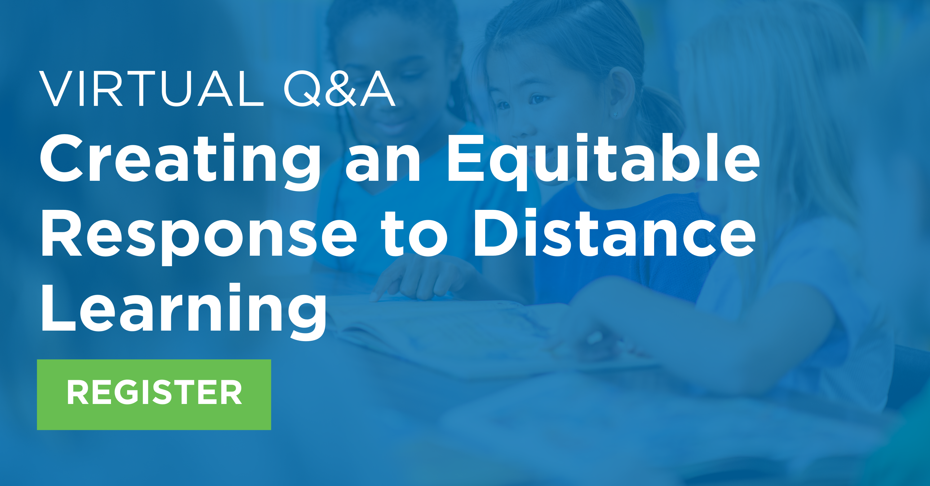Virtual Q&A_ Creating an Equitable Response to Distance Learning Image