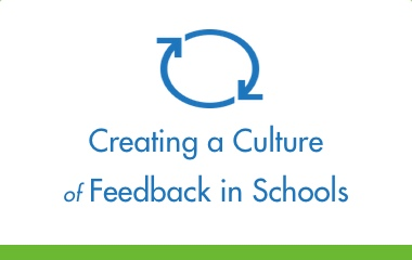 Creating a Culture of Feedback in Schools